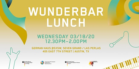 WUNDERBAR Lunch at SXSW 2020 (VIP Invitation) tickets