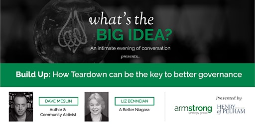 What's The Big Idea - Build Up: How Teardown can be the key to better governance