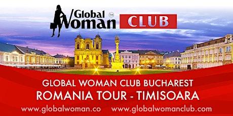 GLOBAL WOMAN CLUB BUCHAREST: ROMANIA TOUR - TIMISOARA tickets
