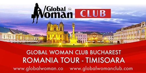 GLOBAL WOMAN CLUB BUCHAREST: ROMANIA TOUR - TIMISOARA