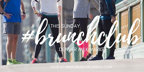 Monthly #bRUNchClub: Denver Milk Market tickets