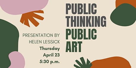 Public Thinking, Public Art: Presentation By Helen Lessick tickets