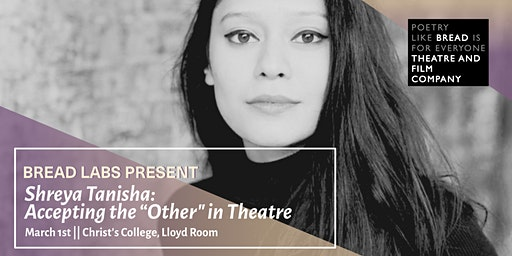 """BREAD LABS with Shreya Tanisha - Theatre & Migration: Accepting the """"Other"""""""