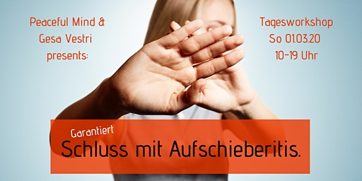 Schluss mit Aufschieberitis [Prokrastination] - garantiert! | Peaceful Mind Tagesworkshop