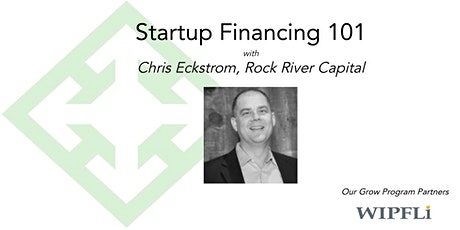 March Startup Financing 101 with Chris Eckstrom of Rock River Capital tickets