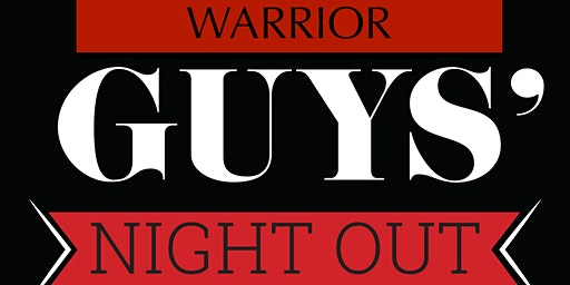 Warrior Guy's Night Out