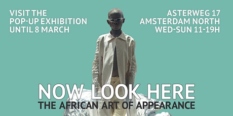 Pop-Up Exhibition | NOW LOOK HERE - The African Art of Appearance tickets