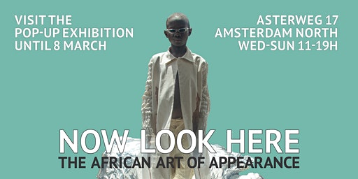 Pop-Up Exhibition | NOW LOOK HERE - The African Art of Appearance