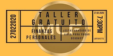 Taller Gratuito de Finanzas Personales 27 de Febrero, Deja de perder el tiempo. tickets