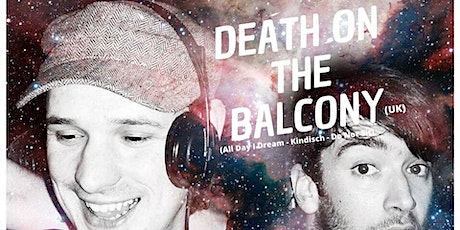 Death On The Balcony (All Day I Dream, Kindisch, Do Not Sit -UK) tickets