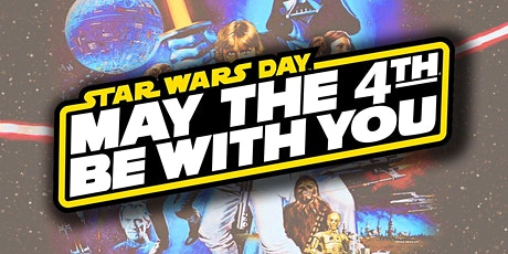 Star Wars Day: May the Fourth Be With You! tickets