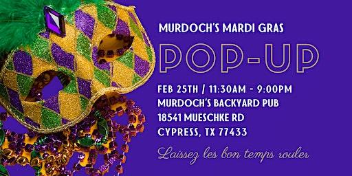 Murdoch's Mardi Gras Pop-Up - Fat Tuesday Celebration!