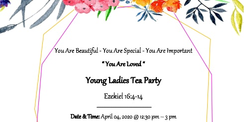 """You Are Loved"" Young Ladies Tea Party"