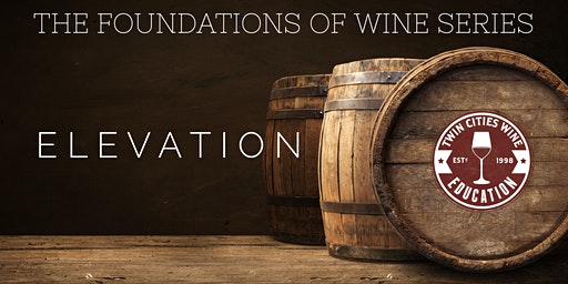 ELEVATION: The Foundations of Wine series