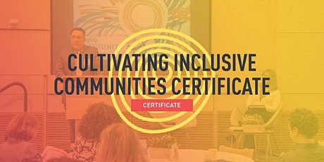 Cultivating Inclusive Communities Certificate tickets