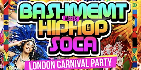 BASHMENT MEETS HIPHOP & SOCA - London Carnival Party tickets