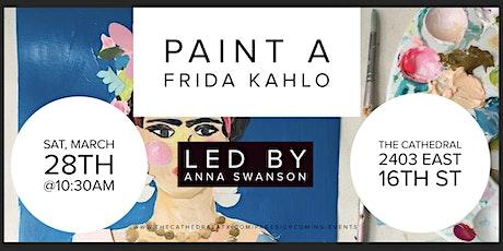 Paint a Frida Kahlo w/Anna Swanson tickets
