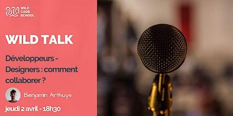 WILD TALK : Développeurs - Designers : comment collaborer ?! entradas