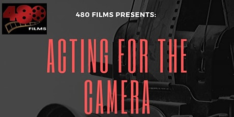 480 Films Presents: Acting for the Camera tickets