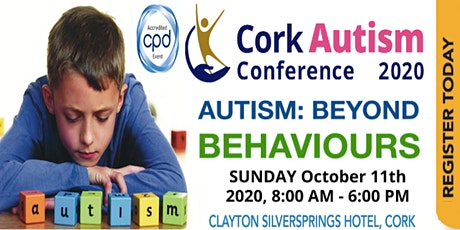 Cork Autism Conference 2020 - Autism: Beyond Behaviours tickets