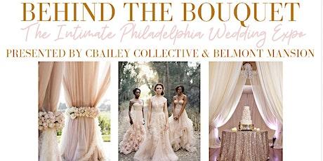 Behind The Bouquet: Philadelphia Intimate Wedding Expo tickets
