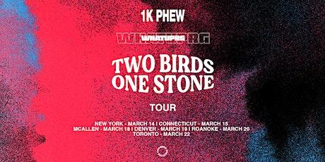 Two Birds, One Stone ft. WHATUPRG & 1K Phew (Toronto) tickets