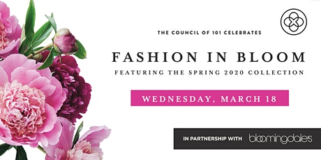 Fashion In Bloom at Bloomingdale's Benefiting the Council of 101 and OMA tickets