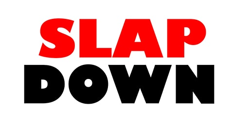 Can we get a K.O.?! Buy tickets for Slapdown here!