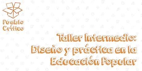 Taller Intermedio: Diseño y Práctica en la Educación Popular entradas