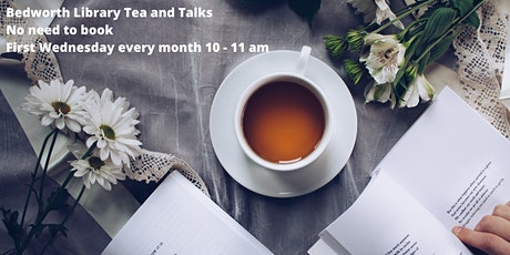 CANCELLED UNTIL FURTHER NOTICE. Tea and Talks -  Morning speaker events at Bedworth Library 2020 tickets