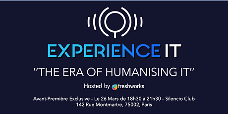 "Avant-Première - ""The Era of Humanising IT"" par Freshworks tickets"
