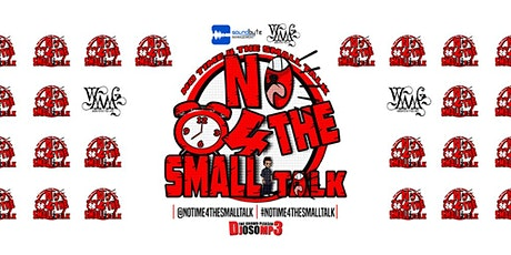 No Time 4 The Small Talk tickets