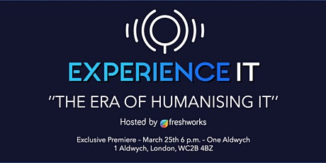 """Exclusive Premiere - """"The Era of Humanising IT"""" by Freshworks tickets"""