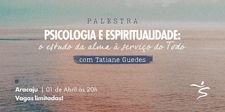 """Palestra: """"Psicologia e Espiritualidade: o estudo da alma à serviço do Todo""""   Aracaju ingressos"""