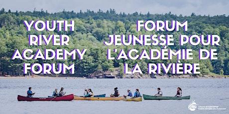 Youth River Academy Forum // Forum jeunesse pour l'Académie de la rivière tickets