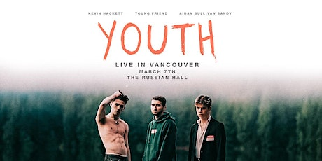 YOUTH: Live in Vancouver tickets