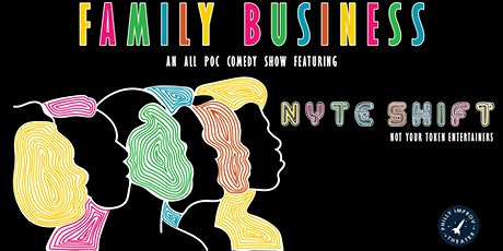 Family Business featuring NYTEShift tickets