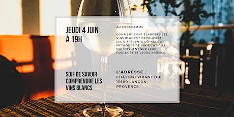 Soif de Savoir - Comprendre les vins blancs billets