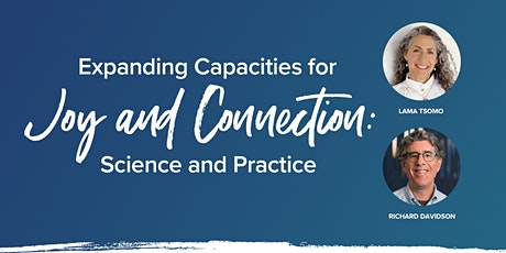 Expanding Capacities for Joy and Connection: Science and Practice tickets
