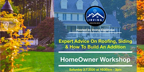 Expert Advice On Roofing, Siding And How To Build An Addition |ICG HOMEOWNER WORKSHOP tickets