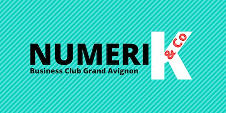 "Réunion du ""Numerik & Co Business Club Grand Avingon"" billets"