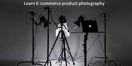 Learn E-commerce Product Photography tickets