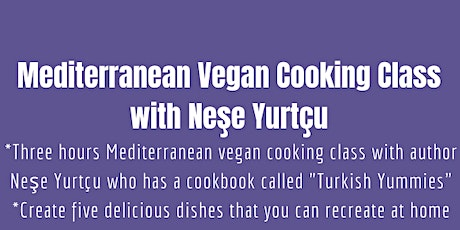 MEDITERRANEAN VEGAN COOKING CLASS WITH NESE YURTCU tickets