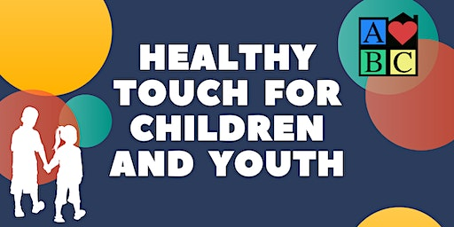 Healthy Touch for Children and Youth - FREE Training
