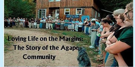Living Life on the Margins: The Story of the Agape Community . tickets