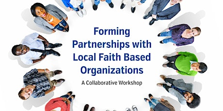 Forming Partnerships with Local Faith Based Organizations tickets