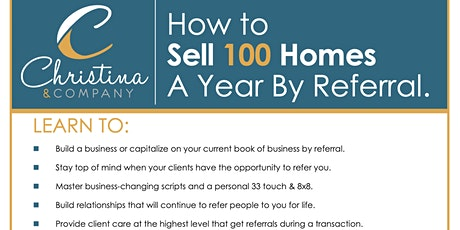 How to Sell 100 Homes by Referral w/Christina Ward tickets