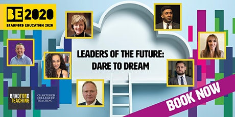 Copy of Leaders of the Future: Dare to Dream SESSION 2 - AFTERNOON tickets