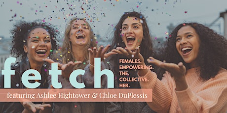 Fetch Live!! Featuring Ashlee Hightower McHugh and Chloe DuPlessis tickets