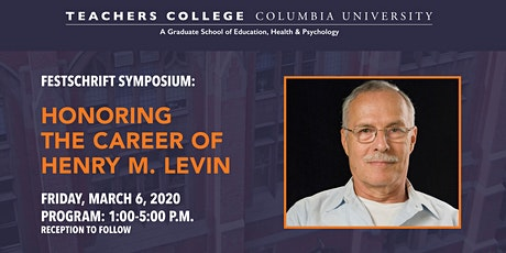 Festchrift Symposium: Honoring the Career of Henry M. Levin tickets
